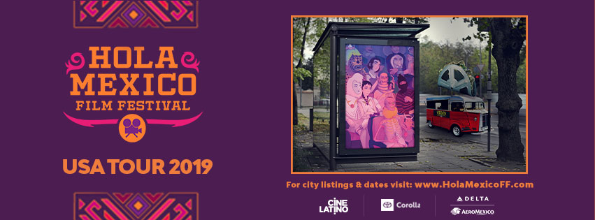Hola Mexico Film Festival- May 31 - June 8, 2019 - %Hola
